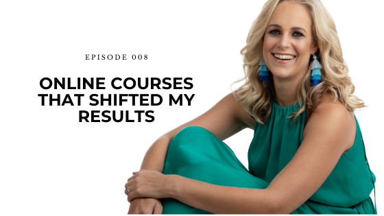 08: Online Courses That Shifted My Results