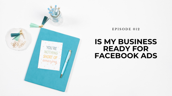 12: Is My Business Ready For Facebook Ads?