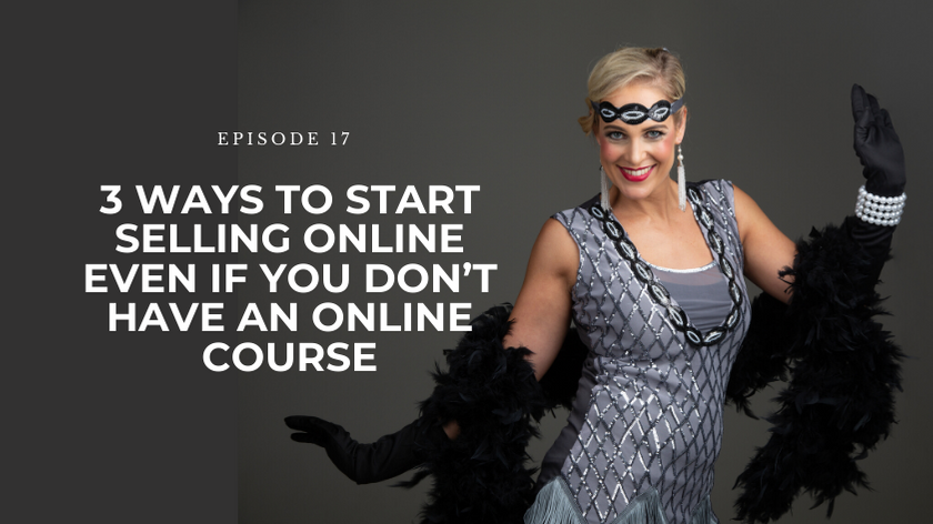 17. 3 Ways To Start Selling Online Even If You Don't Have an Online Course