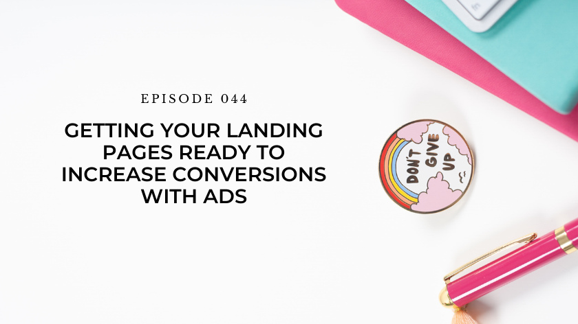 44. Day 25: Getting Your Landing Pages Ready to Increase Conversions With Ads
