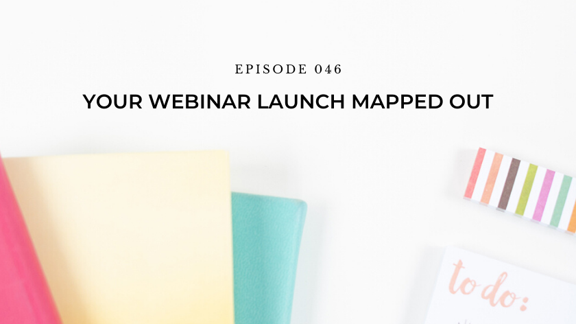 46. Day 27: Your Webinar Launch Mapped Out