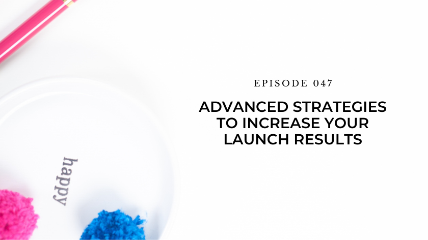47. Day 28: Advanced Strategies to Increase Your Launch Results