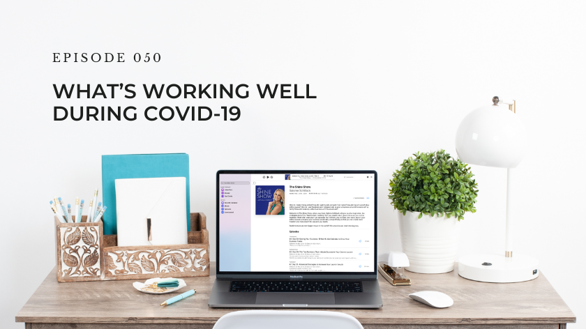 50. What's Working Well During COVID-19