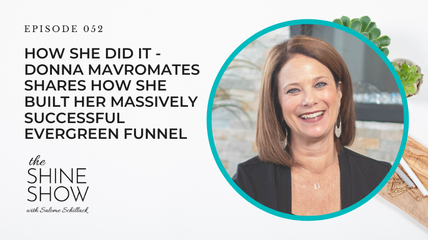 52. How She Did It – Donna Mavromates Shares How She Built Her Massively Successful Evergreen Funnel