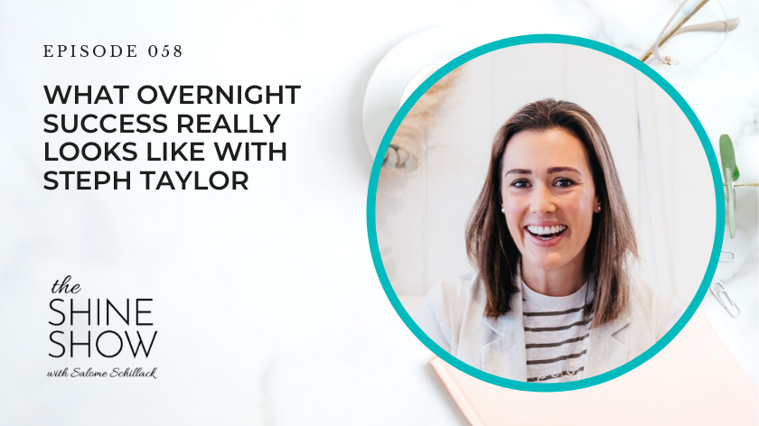 58. What Overnight Success Really Looks Like With Steph Taylor