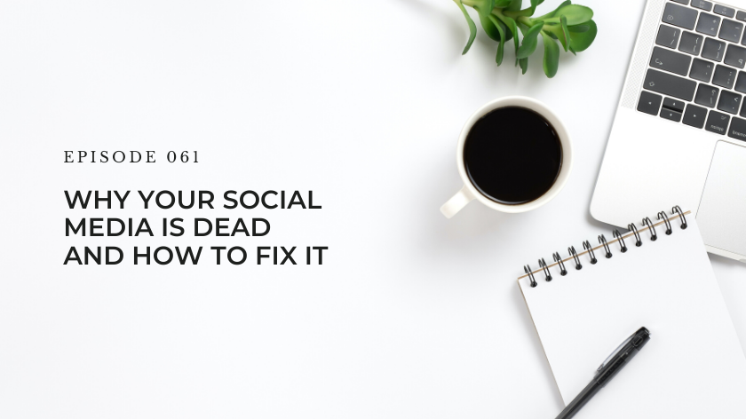 61. Why Your Social Media Is Dead And How To Fix it
