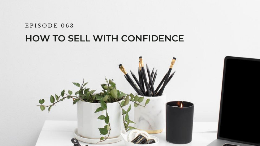 63. How to Sell With Confidence