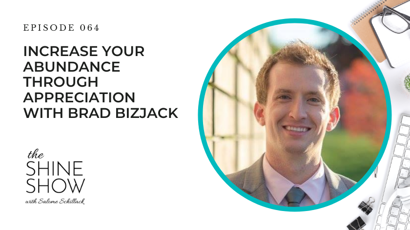64. Increase Your Abundance Through Appreciation with Brad Bizjack