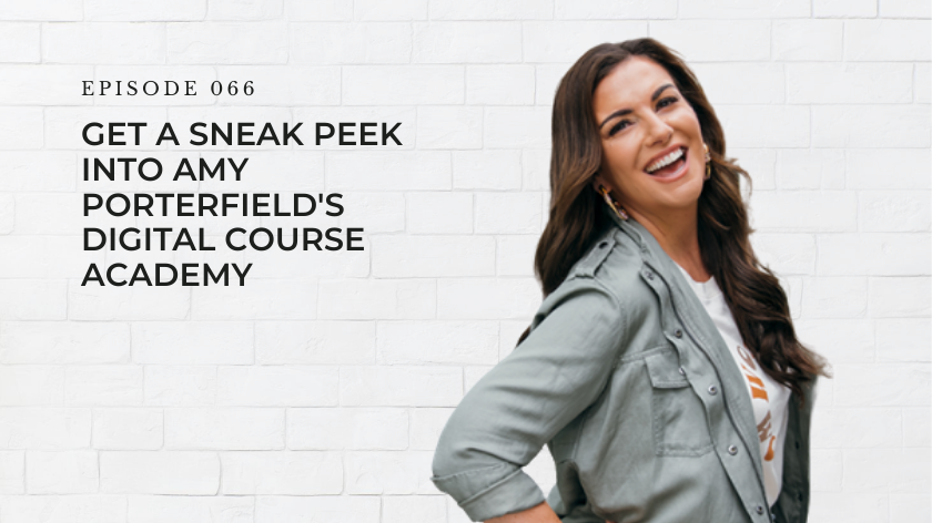 66. Get a Sneak Peek Into Amy Porterfield's Digital Course Academy