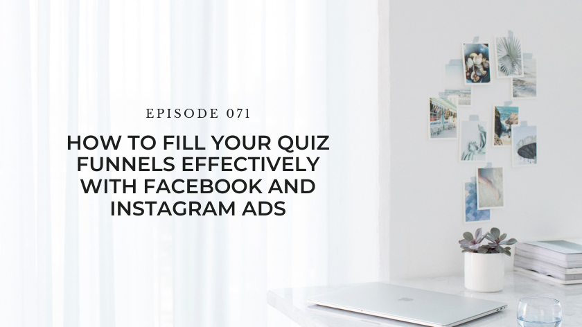 71. How To Fill Your Quiz Funnels Effectively With Facebook and Instagram Ads