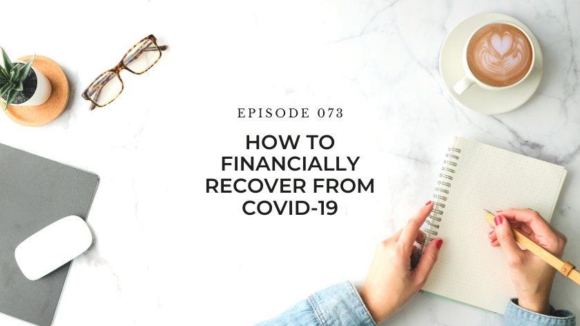 73. How To Financially Recover From COVID-19