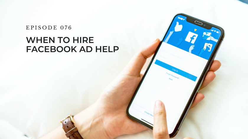 76. When To Hire Facebook Ad Help